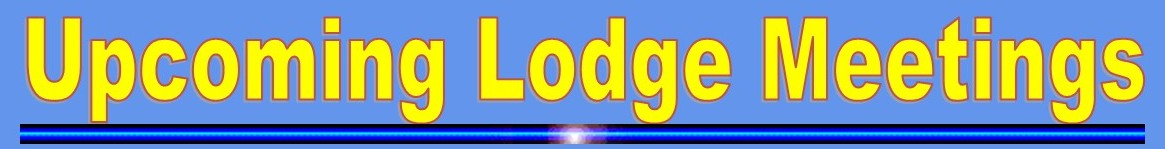 Upcoming Lodge Meetings